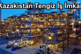 Kazakistan Tengiz İş İlanı