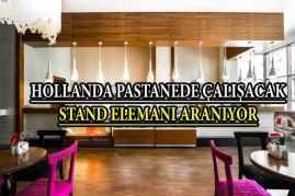 Hollanda pastane'de çalışacak stand elemanı aranıyor